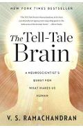 The Tell-Tale Brain: A Neuroscientist's Quest for What Makes Us Human - V. S. Ramachandran