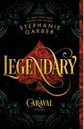 Legendary: A Caraval Novel - Stephanie Garber