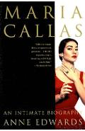 Maria Callas: An Intimate Biography - Anne Edwards