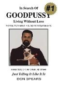 In Search of Good Pussy: Living Without Love - Don Spears