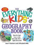 The Everything Kids' Geography Book: From the Grand Canyon to the Great Barrier Reef - Explore the World! - Jane P. Gardner