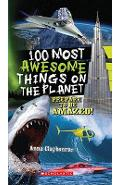 100 Most Awesome Things on the Planet - Anna Claybourne