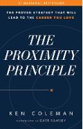 The Proximity Principle: The Proven Strategy That Will Lead to a Career You Love - Ken Coleman