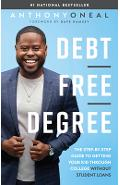 Debt-Free Degree: The Step-By-Step Guide to Getting Your Kid Through College Without Student Loans - Anthony Oneal
