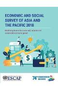 Economic and social survey of Asia and the Pacific 2018 -
