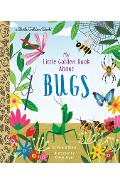 My Little Golden Book about Bugs - Bonnie Bader