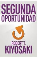 Segunda Oportunidad / Second Chance: For Your Money, Your Life and Our World - Robert T. Kiyosaki