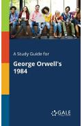 A Study Guide for George Orwell's 1984 - Cengage Learning Gale