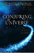 Conjuring the Universe - Peter Atkins