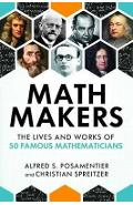 Math Makers - Alfred S Posamentier