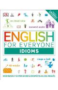 English for Everyone: Idioms: Modismos and Expresiones Idom�ticas Dle Ingl�s - Dk