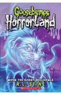 When the Ghost Dog Howls (Goosebumps Horrorland #13) - R. L. Stine
