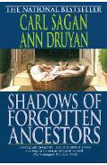 Shadows of Forgotten Ancestors - Carl Sagan