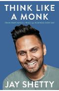 Think Like a Monk: Train Your Mind for Peace and Purpose Every Day - Jay Shetty