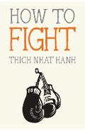 How to Fight - Thich Nhat Hanh