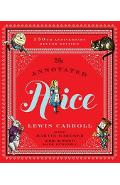The Annotated Alice: 150th Anniversary Deluxe Edition - Lewis Carroll