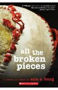 All the Broken Pieces - Ann E. Burg