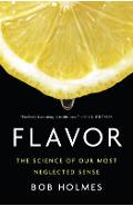 Flavor: The Science of Our Most Neglected Sense - Bob Holmes