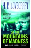 At the Mountains of Madness: And Other Tales of Terror - H. P. Lovecraft