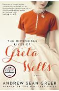 The Impossible Lives of Greta Wells - Andrew Sean Greer
