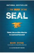 The Way of the SEAL: Think Like an Elite Warrior to Lead and Succeed - Mark Divine