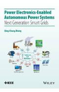 Power Electronics-Enabled Autonomous Power Systems - Qing-Chang Zhong