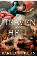 Heaven and Hell - Bart D Ehrman