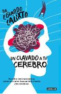 Un Clavado a Tu Cerebro / Take a Dive Into Your Brain - Eduardo Calixto