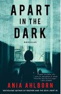 Apart in the Dark: Novellas - Ania Ahlborn