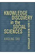 Knowledge Discovery in the Social Sciences - Xiaoling Shu