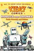 Science Comics: Robots and Drones: Past, Present, and Future - Mairghread Scott