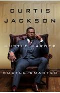 Hustle Harder, Hustle Smarter - Curtis