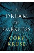 A Dream of Darkness - Cory Kruse