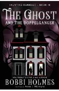 The Ghost and the Doppelganger - Bobbi Holmes