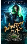 Whatever for Hire: A Magical Romantic Comedy (with a body count) - R. J. Blain