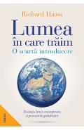 Lumea in care traim. O scurta introducere - Richard Haass