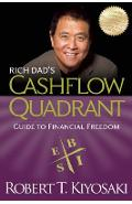Rich Dad's Cashflow Quadrant: Guide to Financial Freedom - Robert T. Kiyosaki
