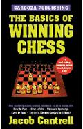 The Basics of Winning Chess, 3rd Edition - Jacob Cantrell