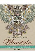 Mandala Adult Coloring Book: Animal Stress Relieving Designs - Cristie Will