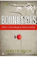Boundaries After a Pathological Relationship - Adelyn Birch