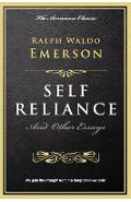 Self Reliance: And Other Essays - Ralph Waldo Emerson