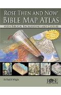 Rose Then and Now Bible Map Atlas with Biblical Backgrounds and Culture - A01