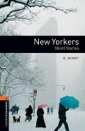 Oxford Bookworms Library: New Yorkers - Short Stories: Level 2: 700-Word Vocabulary - O. Henry
