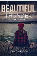 Beautiful Thunder: A Journey Through Grief - Jenny Murison