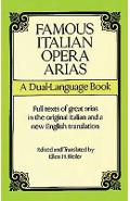 Famous Italian Opera Arias: A Dual-Language Book a Dual-Language Book - Opera And Choral Scores