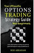 The Ultimate Options Trading Strategy Guide for Beginners - Roji Abraham