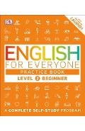 English for Everyone: Level 2: Beginner, Practice Book: A Complete Self-Study Program - Dk