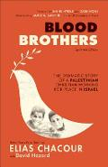 Blood Brothers: The Dramatic Story of a Palestinian Christian Working for Peace in Israel - Elias Chacour