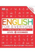 English for Everyone: Level 1: Beginner, Practice Book: A Complete Self-Study Program - Dk