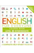 English for Everyone: Level 3: Intermediate, Course Book: A Complete Self-Study Program - Dk
